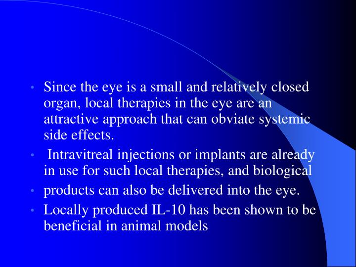 Since the eye is a small and relatively closed organ,