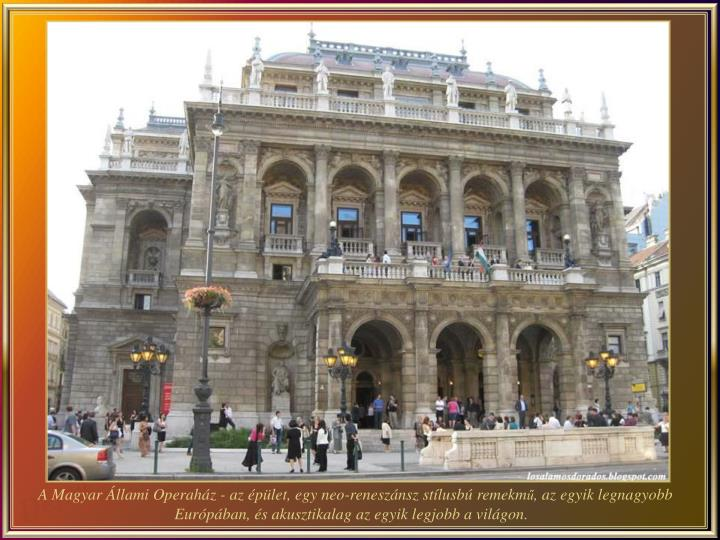 A Magyar Állami Operaház - az épület, egy neo-reneszánsz stílusbú remekm