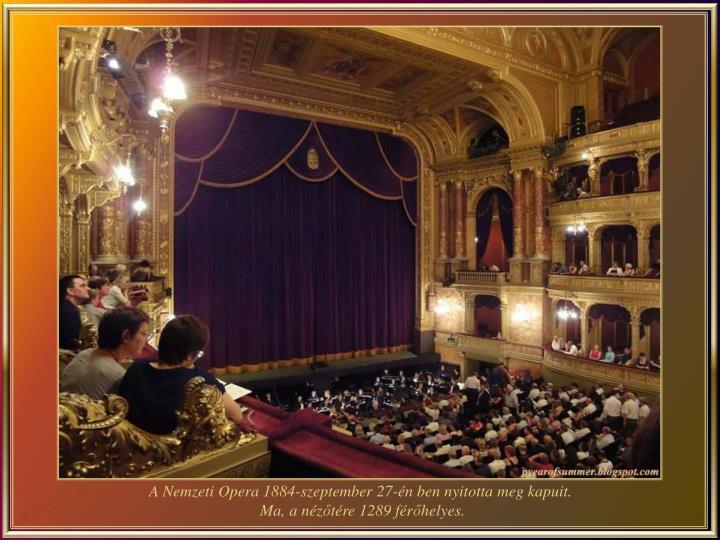 A Nemzeti Opera 1884-szeptember 27-én ben nyitotta meg kapuit.