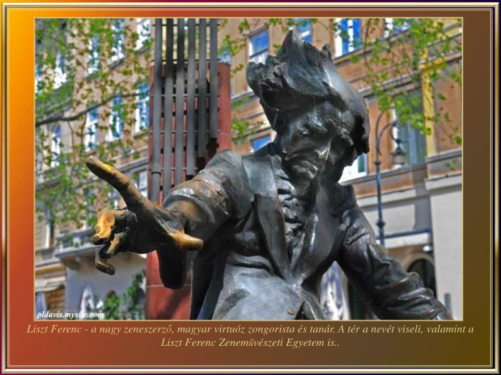 Liszt Ferenc - a nagy zeneszerz