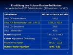ermittlung des nutzen kosten indikators bei ver nderten miv betriebskosten alternativen 1 und 2
