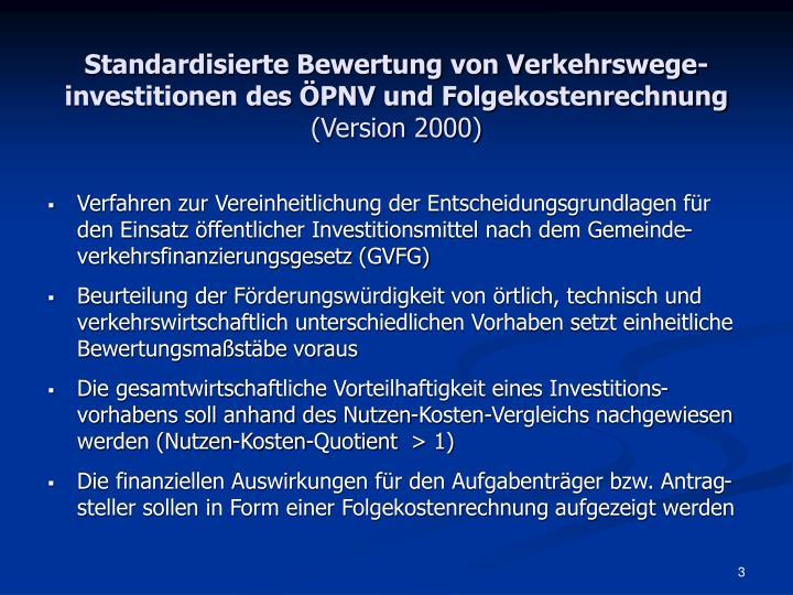 Standardisierte Bewertung von Verkehrswege-investitionen des ÖPNV und Folgekostenrechnung