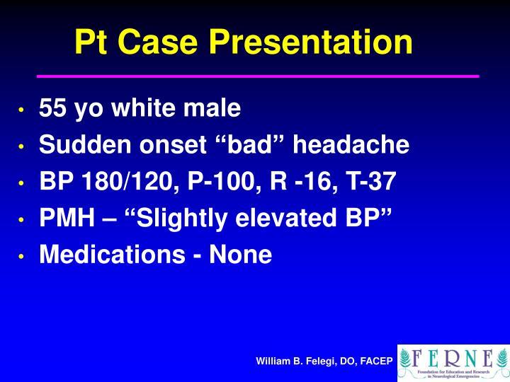 Pt Case Presentation
