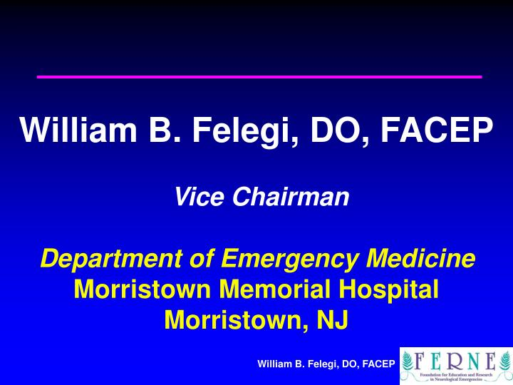 William B. Felegi, DO, FACEP