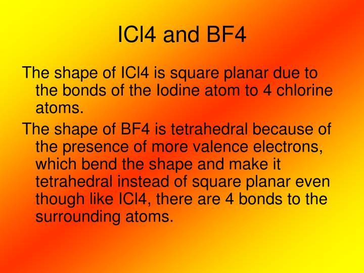 ICl4 and BF4