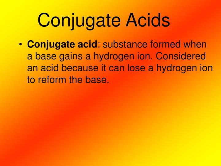 Conjugate Acids