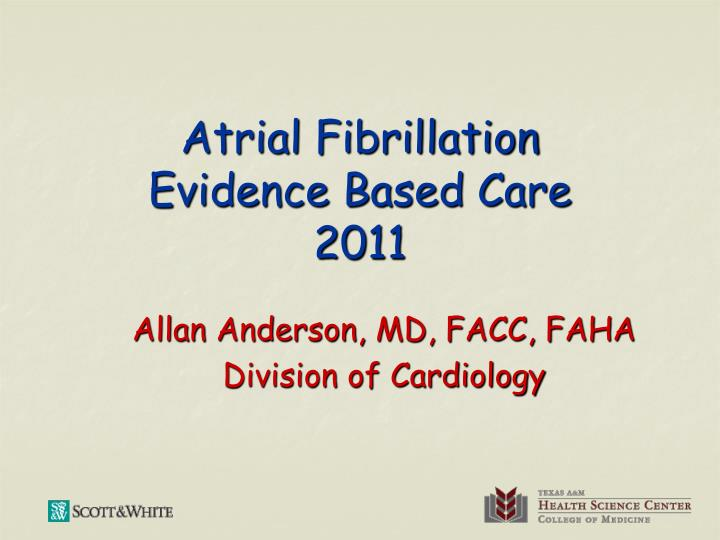 Atrial fibrillation evidence based care 2011