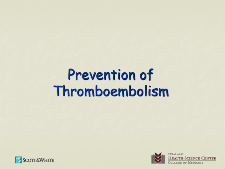 Prevention of Thromboembolism