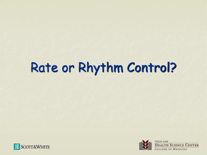 Rate or Rhythm Control?