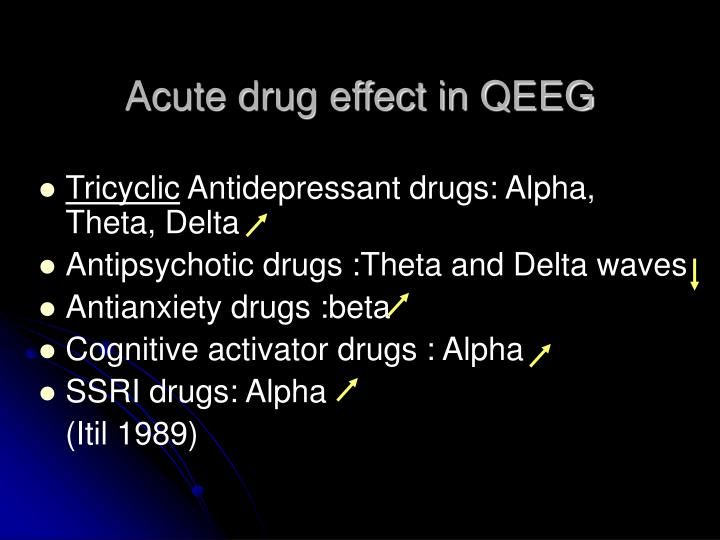Acute drug effect in QEEG