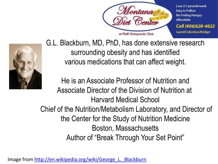 G.L. Blackburn, MD, PhD, has done extensive research surrounding obesity and has identified