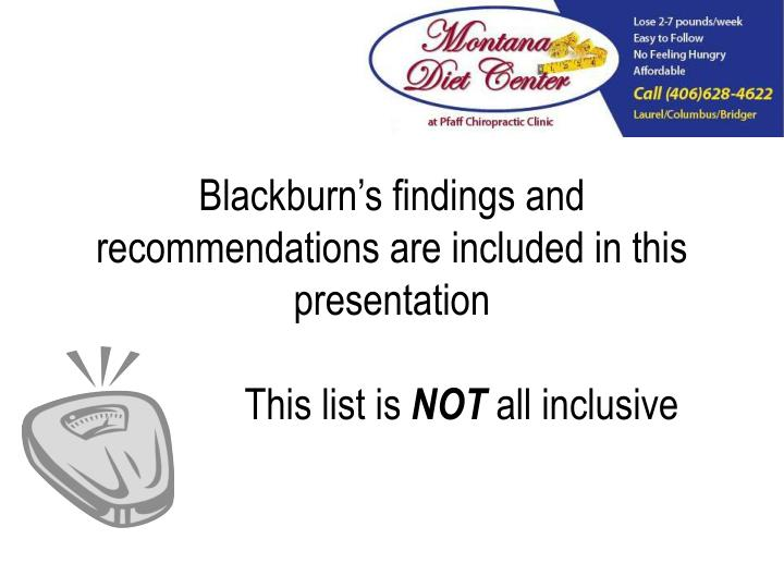 Blackburn's findings and recommendations are included in this presentation