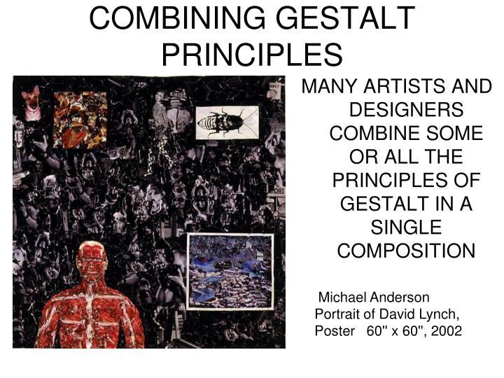 COMBINING GESTALT PRINCIPLES
