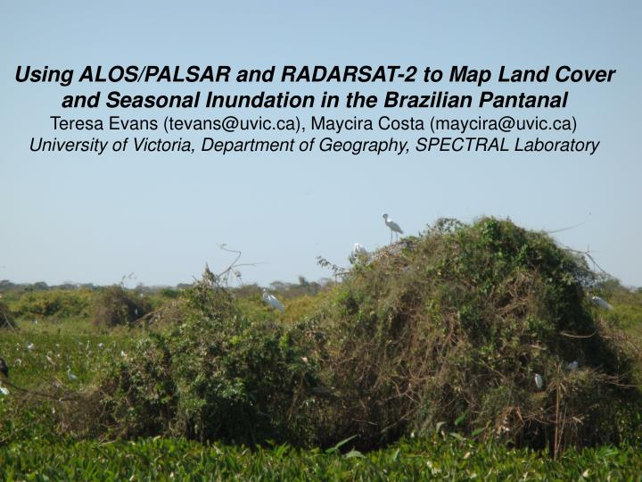 Using ALOS/PALSAR and RADARSAT-2 to Map Land Cover and Seasonal Inundation in the Brazilian Pantanal