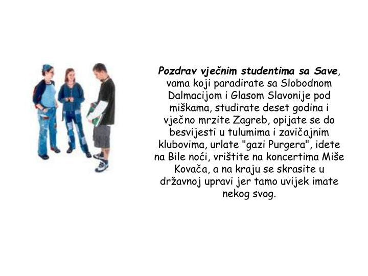 Pozdrav vječnim studentima sa Save