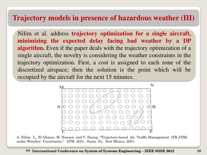 Trajectory models in presence of hazardous weather (III)