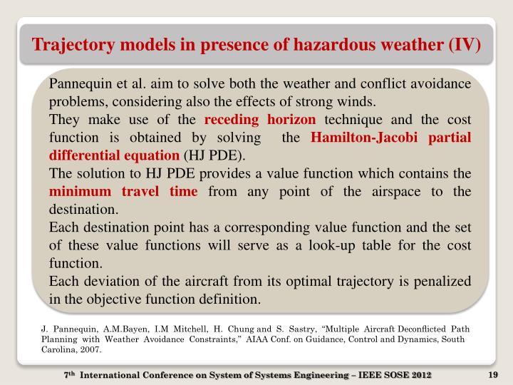 Trajectory models in presence of hazardous weather (IV)