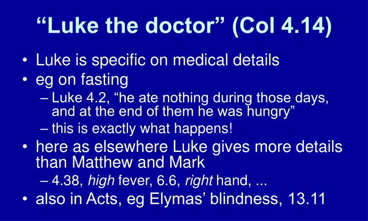 """Luke the doctor"" (Col 4.14)"