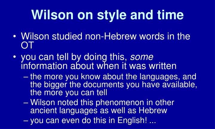 Wilson on style and time