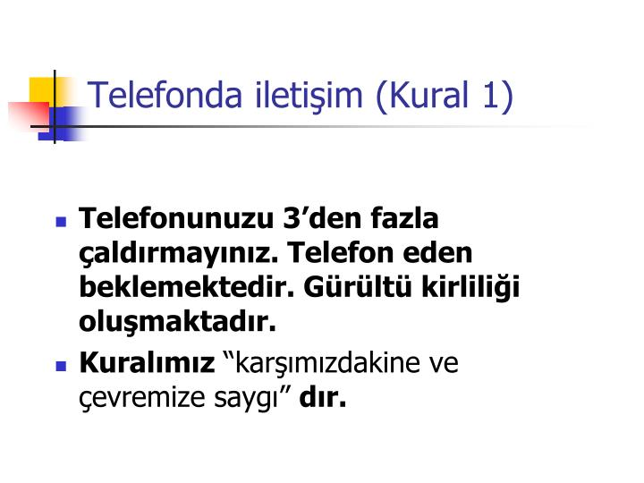Telefonda iletişim (Kural 1)