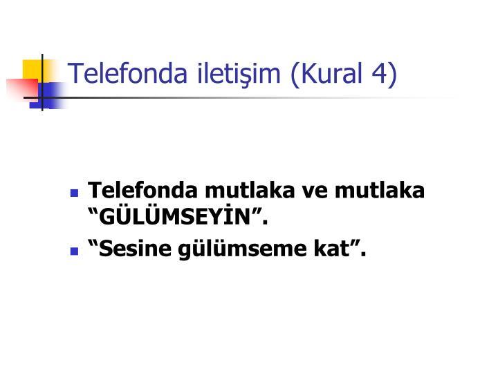 Telefonda iletişim (Kural 4)