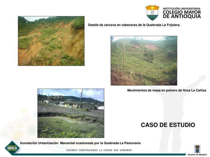Detalle de cárcava en cabeceras de la Quebrada La