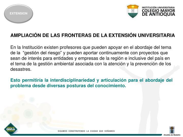 AMPLIACIÓN DE LAS FRONTERAS DE LA EXTENSIÓN UNIVERSITARIA