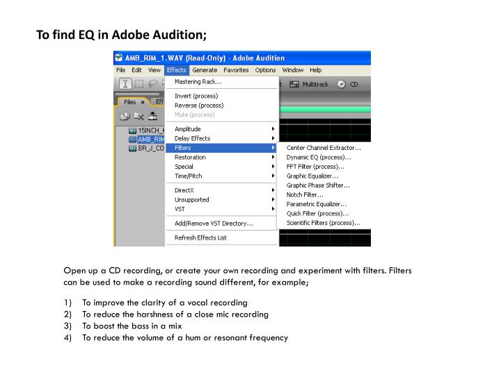 To find EQ in Adobe Audition;
