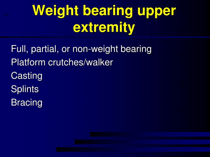 Weight bearing upper extremity