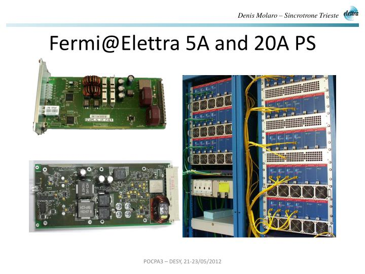 Fermi@Elettra 5A and 20A PS