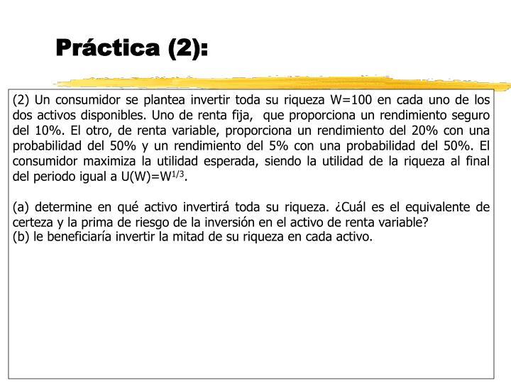 Práctica (2):