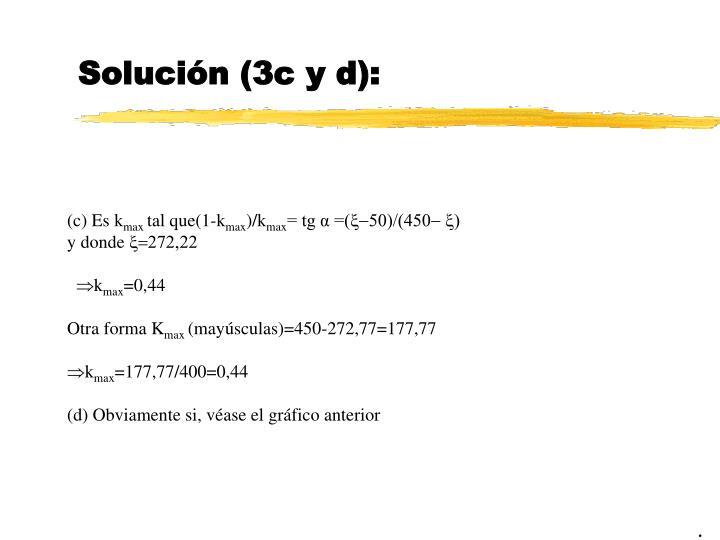 Solución (3c y d):