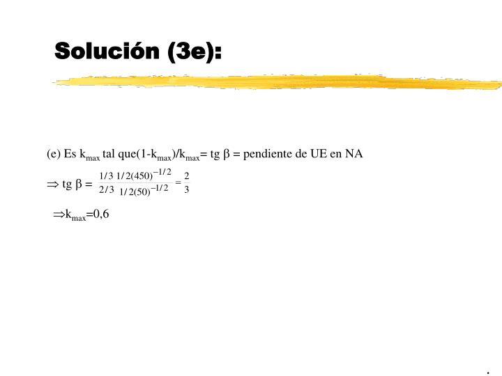 Solución (3e):