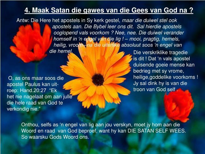 4. Maak Satan die gawes van die Gees van God na ?
