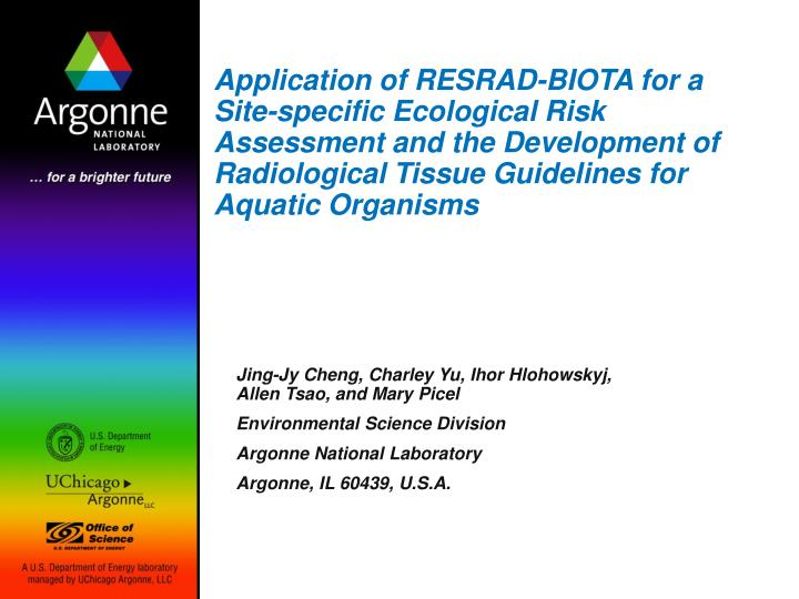 Application of RESRAD-BIOTA for a Site-specific Ecological Risk Assessment and the Development of Ra...