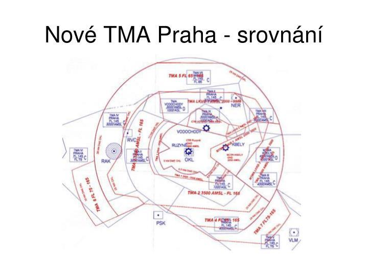 Nové TMA Praha - srovnání