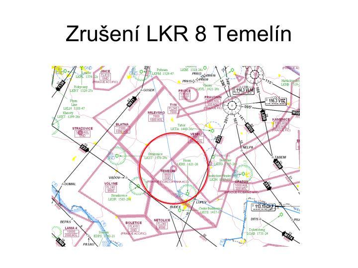 Zrušení LKR 8 Temelín