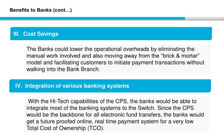 Benefits to Banks (cont…)