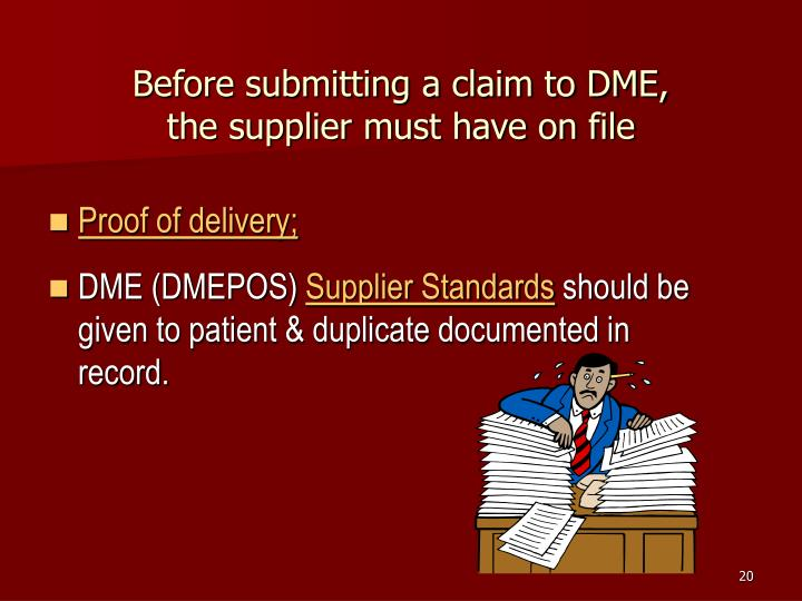 Before submitting a claim to DME,