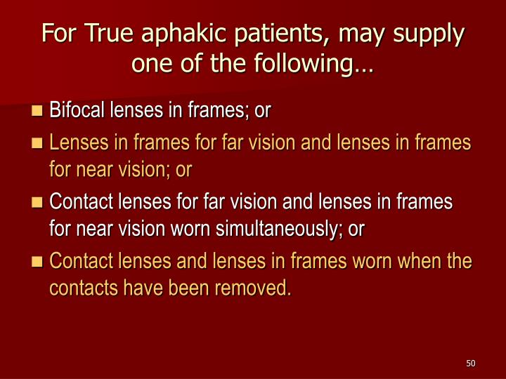 For True aphakic patients, may supply one of the following…