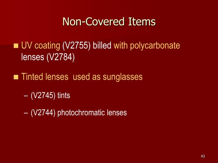 Non-Covered Items
