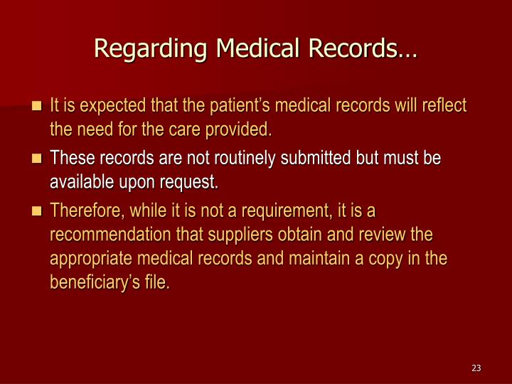 Regarding Medical Records…
