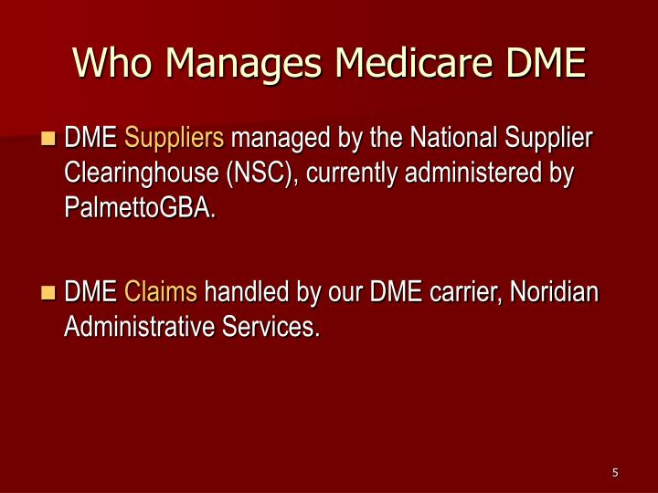 Who Manages Medicare DME