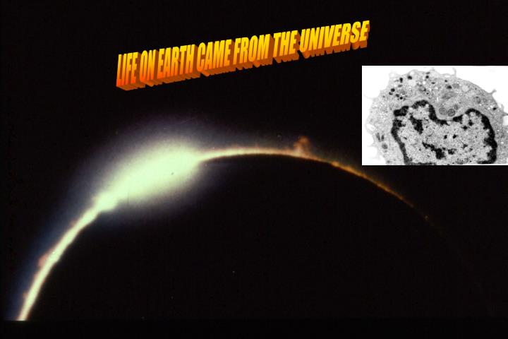 LIFE ON EARTH CAME FROM THE UNIVERSE