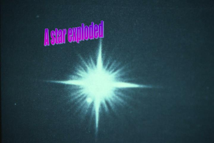 A star exploded
