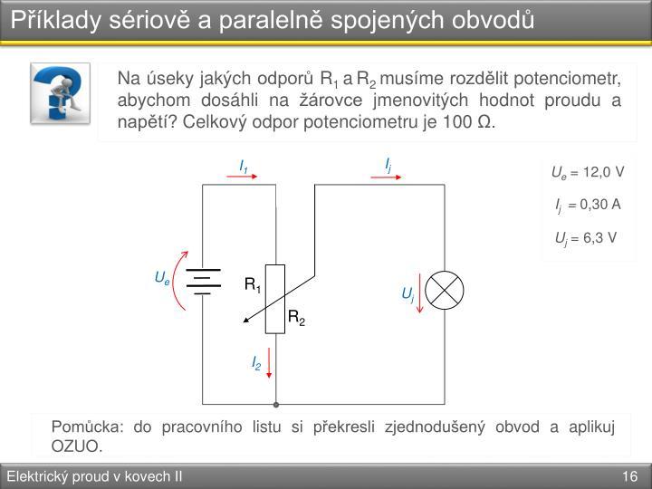 Příklady sériově a paralelně spojených obvodů