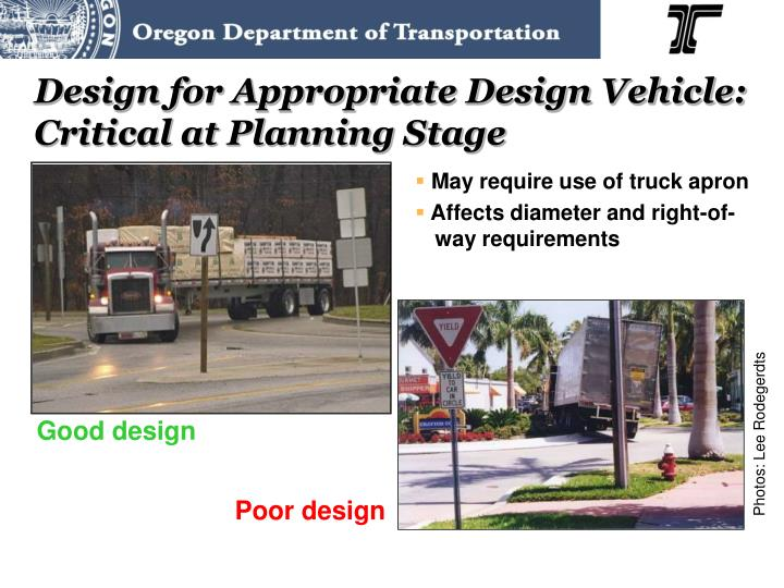 Design for Appropriate Design Vehicle: Critical at Planning Stage