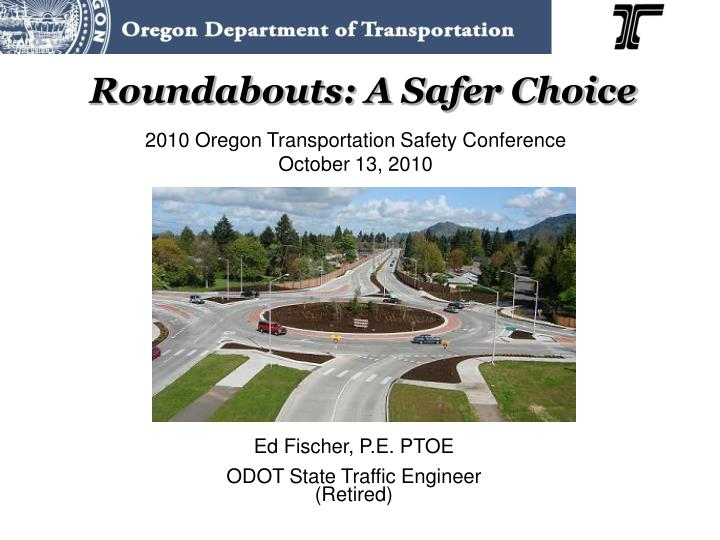 Roundabouts a safer choice