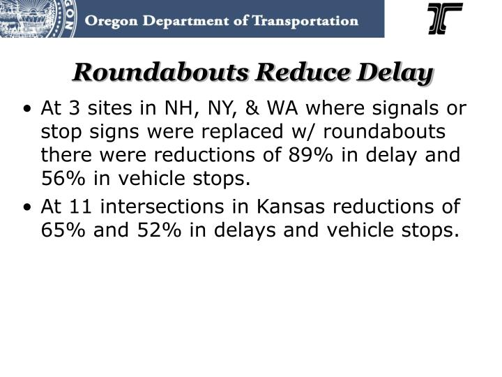 Roundabouts Reduce Delay