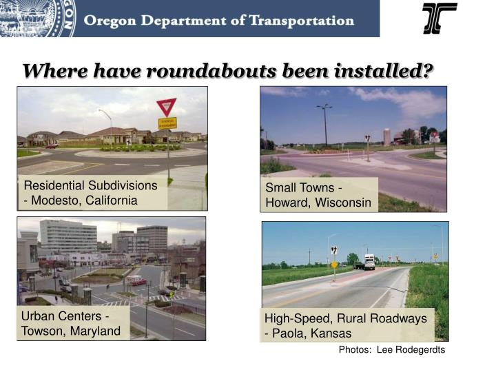 Where have roundabouts been installed?